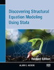Discovering Structural Equation Modeling Using Stata, Revised Edition