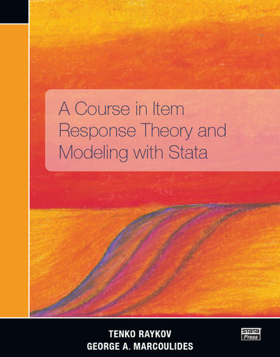 A Course in Item Response Theory and Modeling with Stata