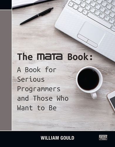 The Mata Book: A Book for Serious Programmers and Those Who Want to Be - eBook