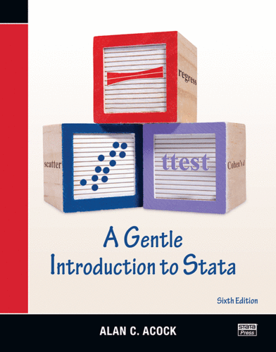 A Gentle Introduction to Stata, Sixth Edition by Alan C. Acock